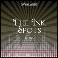 Echoes — The Ink Spots