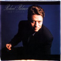 Don't Explain — Robert Palmer