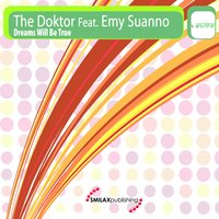 Dreams Will Be True — The Doktor, Emy Suanno