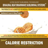 Calorie Restriction: Combination of Subliminal & Learning While Sleeping Program (Positive Affirmations, Isochronic Tones & Binaural Beats) — Binaural Beat Brainwave Subliminal Systems