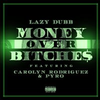 Money Over Bitches — Lazy Dubb