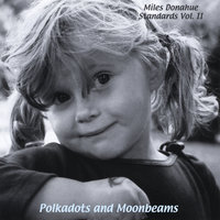 Standards, Vol. 2 (Polkadots and Moonbeams) — Miles Donahue