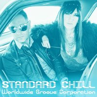 Standard Chill — Worldwide Groove Corporation