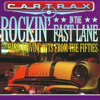 Car Trax - Rockin' In The Fast Lane — Danny And The Juniors