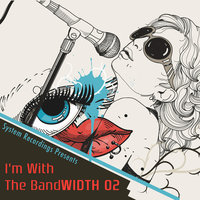 I'm With The Bandwith 02 — сборник