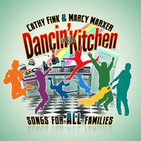 Dancin' in the Kitchen — Cherish The Ladies, Riders In The Sky, Cathy Fink & Marcy Marxer, Reggie Harris, Cathy Fink, Marcy Marxer