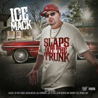 Slaps out the Trunk — Ice Mack