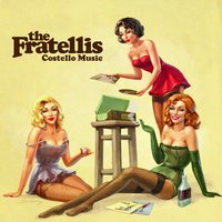 Costello Music — The Fratellis