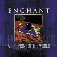 A Blueprint Of The World — Enchant