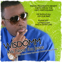 We Need You Jesus (feat. Pastor Lawrence & Larry Cooks) — Wisdomm