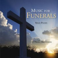 Music For Funerals - Solo Piano — The O'Neill Brothers