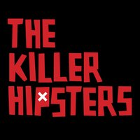The Killer Hipsters — The Killer Hipsters