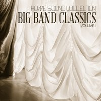 Home Sound Collection: Big Band Classics, Vol. 1 — сборник