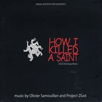 How I Killed A Saint — Project ZLUST