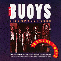 Give Up Your Guns - 18 Great Songs — The Buoys