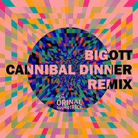 Cannibal Dinner Remix - Single — Bigott