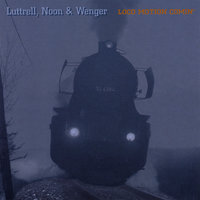 Loco Motion Comin' — Luttrell, Noon & Wenger
