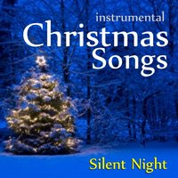 Christmas Songs - Silent Night — Instrumental Holiday Music Artists