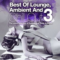 Best of Lounge, Ambient and Chill Out, Vol. 3 — сборник