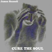 Cure the Soul — James Russell