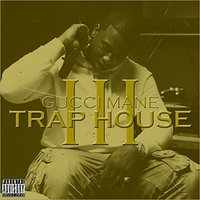 Trap House 3 Deluxe — Gucci Mane