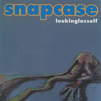 Lookingglasself — Snapcase