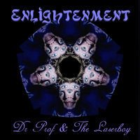 Enlightenment (2011 Reissue) — DrProf   & The LaserBoy