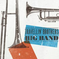 Big Band — Travellin´ Brothers