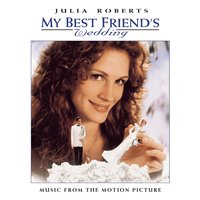 MY BEST FRIEND'S WEDDING  MUSIC FROM THE MOTION PICTURE — саундтрек