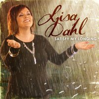 Satisfy My Longing — Lisa Dahl