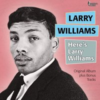 Here's Larry Williams — Larry Williams