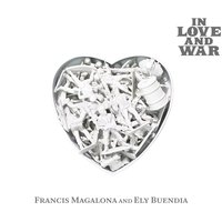 In Love & War — FrancisM, Ely Buendia, Francis M & Ely Buendia, FrancisM & Ely Buendia