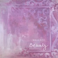 Beauty (feat. Sampa the Great) — Wallace