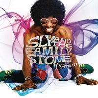 Higher! — Sly & The Family Stone