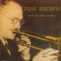 Tom Brown and His New Orleans Jazz Band — Tom Brown