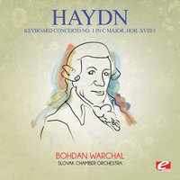 Haydn: Keyboard Concerto No. 1 in C Major, Hob. XVIII/1 — Йозеф Гайдн, Bohdan Warchal, Slovak Chamber Orchestra