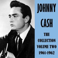 The Collection Volume Two 1961-1962 — Johnny Cash