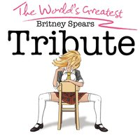 World's Greatest Britney Spears Tribute — The Idols Of Pop
