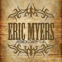 Redneck Country Club — Eric Myers