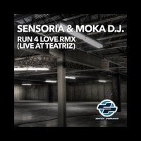 Run 4 Love Remix — Sensoria, MOKA DJ