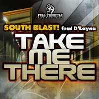 Take Me There — South Blast!, D'Layna, Deep Elle, Astralbody