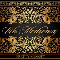 Pretty Memory — Wes Montgomery