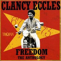 Freedom - The Anthology 1967-73 — Clancy Eccles