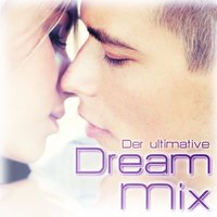 Die Ultimative Dream Mix — The Dream All Stars