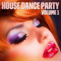 House Dance Party, Vol. 1 — Ibiza Dance Party,Ibiza DJ Rockerz