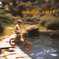 High/Low — Nada Surf