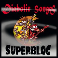 Diabolic Songes — Superbloc