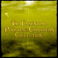 The Essential Pirates of the Caribbean Collection — The City Of Prague Philarmonic Orchestra, London Music Works