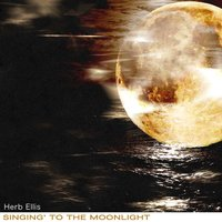 Singing' to the Moonlight — Herb Ellis
