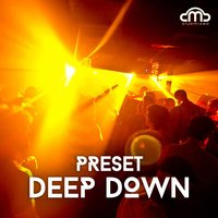 Deep Down — Preset